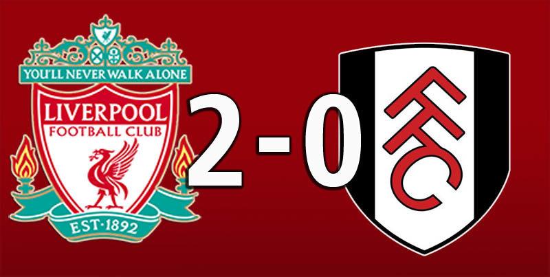 Liverpool 2 Fulham 0 (Nov 11 2018)