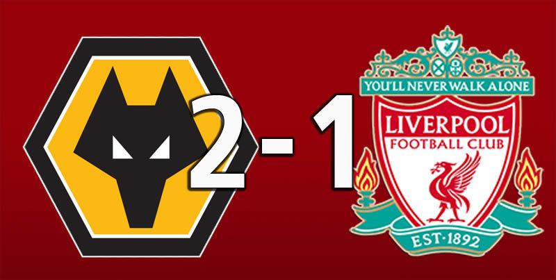 Wolverhampton Wanderers 2 Liverpool 1 (Jan 7 2019)