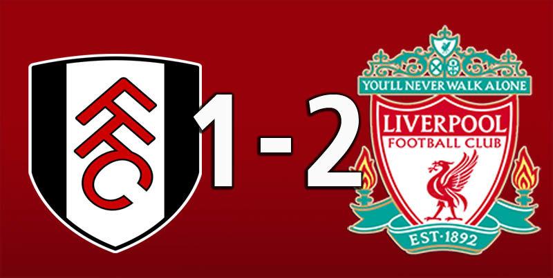 Fulham 1 Liverpool 2 (Mar 17 2019)