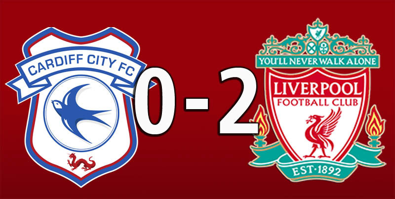 Cardiff City 0 Liverpool 2 (Apr 21 2019)