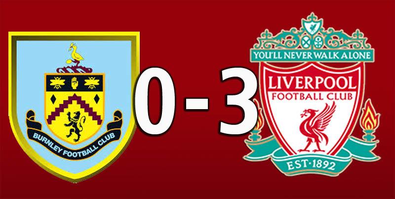 Burnley 0 Liverpool 3 (Aug 31 2019)