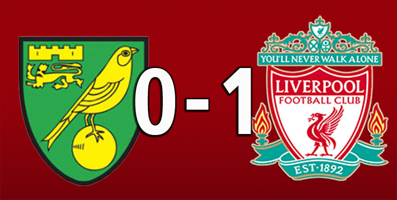 Norwich City 0 Liverpool 1 (Feb 15 2020)
