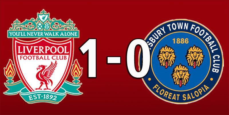 Liverpool 1 Shrewsbury Town 0 (Feb 4 2020)