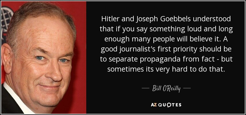 quote-hitler-and-joseph-goebbels-understood-that-if-you-say-something-loud-and-long-enough-bill-o-reilly-83-37-91.jpg
