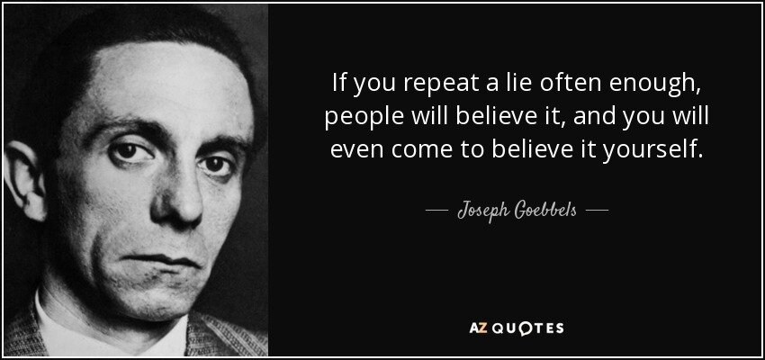 quote-if-you-repeat-a-lie-often-enough-people-will-believe-it-and-you-will-even-come-to-believe-joseph-goebbels-141-92-76.jpg