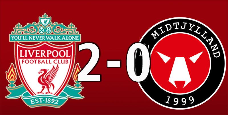 Liverpool 2 FC Midtjylland 0 (Oct 27 2020)