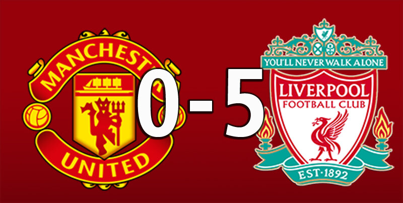 Manchester United 0 Liverpool 5 (Oct 24 2021)